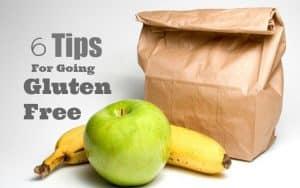 6 tips for going Gluten Free