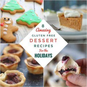 8 Amazing Gluten Free Desserts For The Holidays
