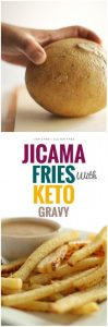 Baked Jicama Fries with Easy Keto Gravy